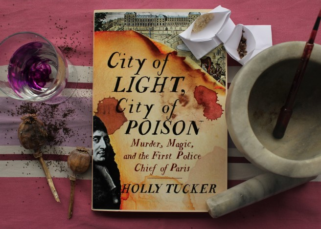 City of Light, City of Poison. Holly Tucker.