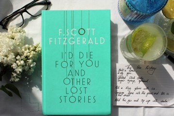F. Scott Fitzgerald. I'd Die For You. Review. Gin Rickey.