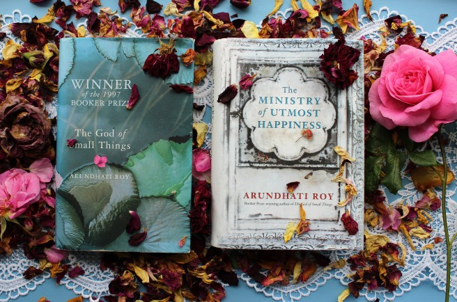 Arundhati Roy. The God of Small Things. The Ministry of Utmost Happiness.