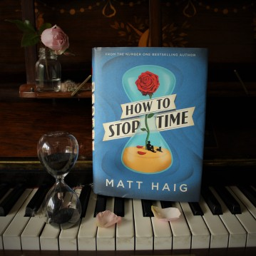 How To Stop Time. Matt Haig. Review